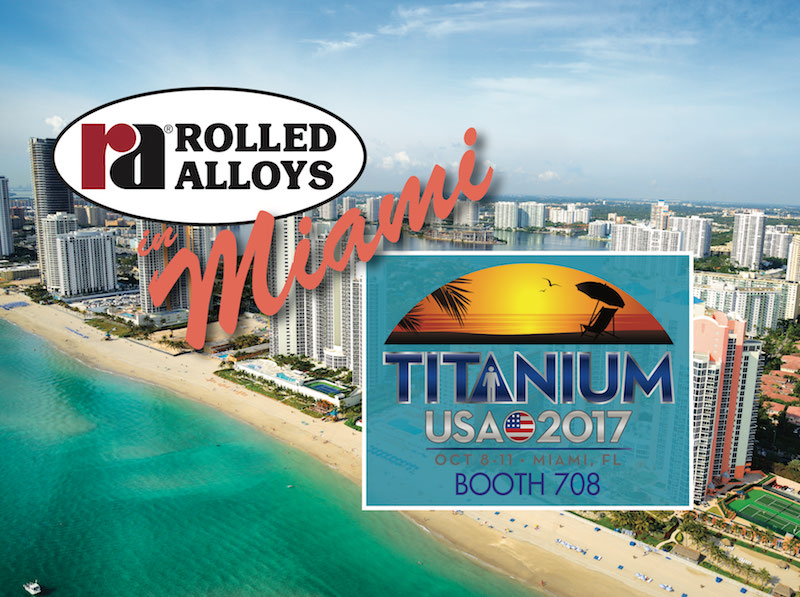 Join Rolled Alloys in Miami for Titanium USA 2017 - Rolled ...